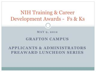 NIH Training & Career Development Awards -  Fs & Ks