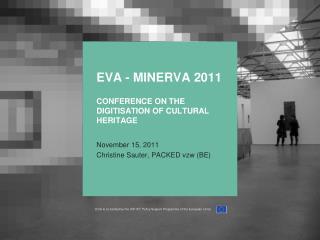Eva  - Minerva  2011  Conference  on  the Digitisation  of Cultural  Heritage
