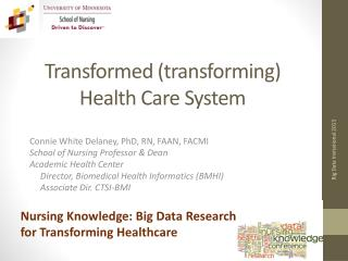 Transformed (transforming) Health Care  System