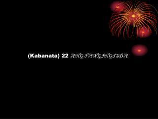 (Kabanata) 22  ANG PANGINGISDA