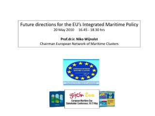 Future directions for the EU's Integrated Maritime Policy 20 May 2010     16.45 - 18.30 hrs