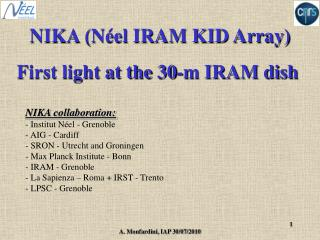 NIKA (N�el IRAM KID Array) First light at the 30-m IRAM dish