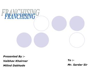 Presented By :- Vaibhav Khairnar Milind Dabhade