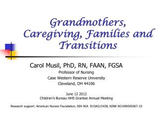 Grandmothers, Caregiving, Families and Transitions