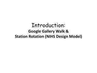 Introduction: Google Gallery Walk & Station Rotation (NIHS Design Model)