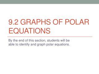 9.2 Graphs of Polar Equations