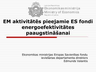 EM aktivitātēs pieejamie ES fondi energoefektivitātes paaugstināšanai