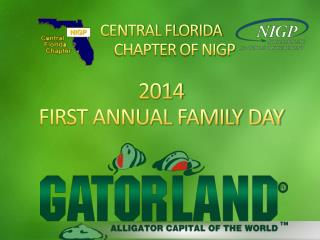 CENTRAL FLORIDA         CHAPTER OF NIGP 2014 FIRST ANNUAL FAMILY DAY