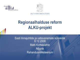 Regionaalhalduse reform ALKU-projekt