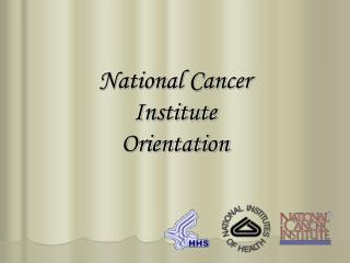 National Cancer Institute  Orientation