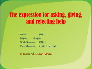 The expression for asking, giving, and rejecting help