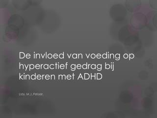 De invloed van voeding op hyperactief gedrag bij kinderen met ADHD