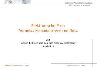 Elektronische Post: Vernetzt kommunizieren im Netz