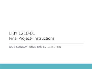 LIBY 1210-01 Final Project- Instructions