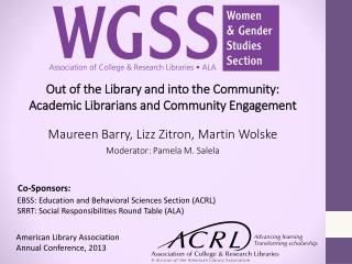 Out  of the Library and into the Community:  Academic Librarians and Community Engagement