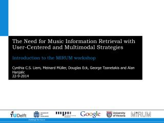 The Need for Music Information Retrieval with User-Centered and Multimodal Strategies