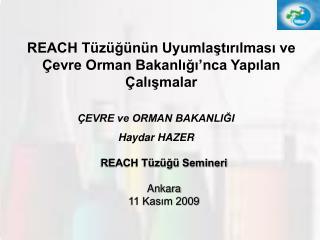 REACH T z g  Semineri  Ankara 11 Kasim 2009