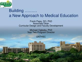 Building     a New Approach to Medical Education