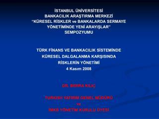 """İSTANBUL ÜNİVERSİTESİ BANKACILIK ARAŞTIRMA MERKEZİ """"KÜRESEL RİSKLER ve BANKALARDA SERMAYE"""