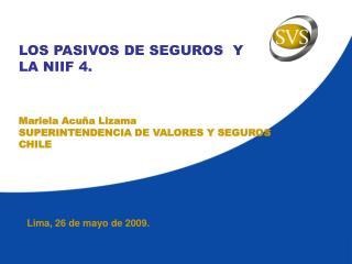 LOS PASIVOS DE SEGUROS  Y LA NIIF 4.