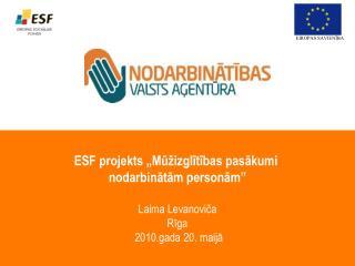 """ESF projekts """"Mūžizglītības pasākumi  nodarbinātām personām"""" Laima Levanoviča Rīga"""