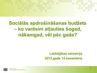Sociālās apdrošināšanas budžets – ko varēsim atļauties šogad, nākamgad, vēl pēc gada?