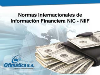 Normas Internacionales de Información Financiera NIC - NIIF
