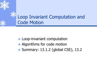 Loop Invariant Computation and Code Motion