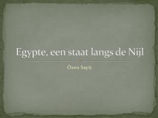Egypte, een staat langs de Nijl