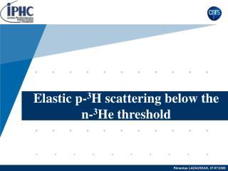 Elastic p- 3 H scattering below the n- 3 He threshold