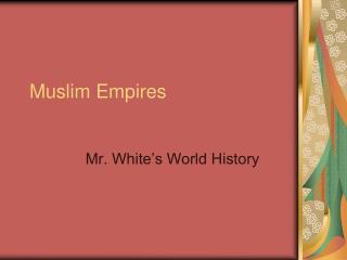 Muslim Empires