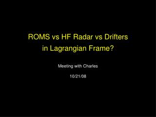 ROMS vs HF Radar vs Drifters in Lagrangian Frame?