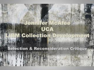 Jennifer McAfee UCA LIBM Collection Development