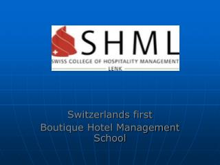 Switzerlands first  Boutique Hotel Management School