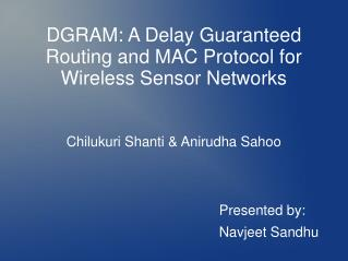DGRAM: A Delay Guaranteed Routing and MAC Protocol for Wireless Sensor Networks
