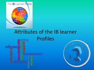 Attributes  of the IB  learner Profiles