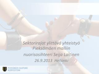 Sektorirajat ylittävä yhteistyö Pieksämäen  malliin nuorisosihteeri Seija  Laitinen