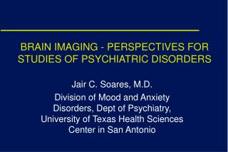 BRAIN IMAGING - PERSPECTIVES FOR STUDIES OF PSYCHIATRIC DISORDERS