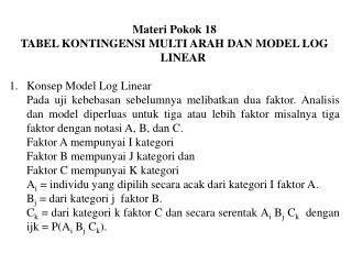 Materi Pokok 18 TABEL KONTINGENSI MULTI ARAH DAN MODEL LOG LINEAR Konsep Model Log Linear