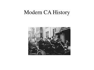 Modern CA History