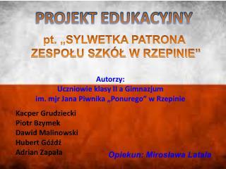 Kacper Grudziecki Piotr Bzymek Dawid Malinowski Hubert Góźdź Adrian Zapała