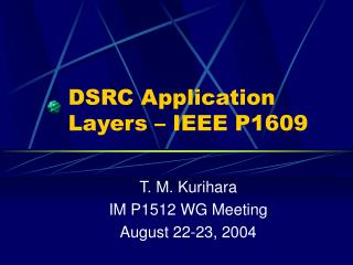 DSRC Application Layers   IEEE P1609