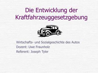 Die Entwicklung der Kraftfahrzeuggesetzgebung