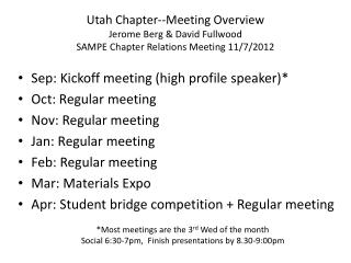 Sep: Kickoff meeting (high profile speaker)* Oct: Regular meeting Nov: Regular meeting