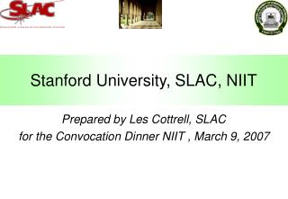 Stanford University, SLAC, NIIT