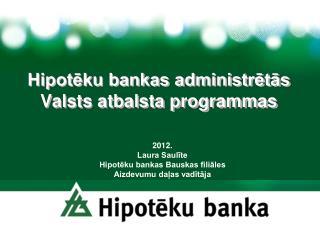 Hipotēku bankas administrētās Valsts atbalsta programmas