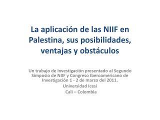 La  aplicación  de las NIIF en Palestina, sus posibilidades, ventajas y  obstáculos