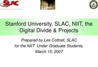 Stanford University, SLAC, NIIT, the Digital Divide & Projects