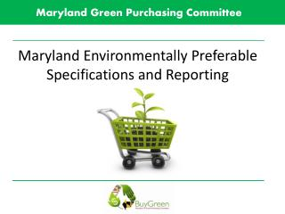 Maryland Environmentally Preferable Specifications and Reporting