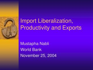 Import Liberalization, Productivity and Exports